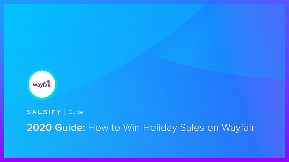 2020 guide how to win holiday sales on wayfair